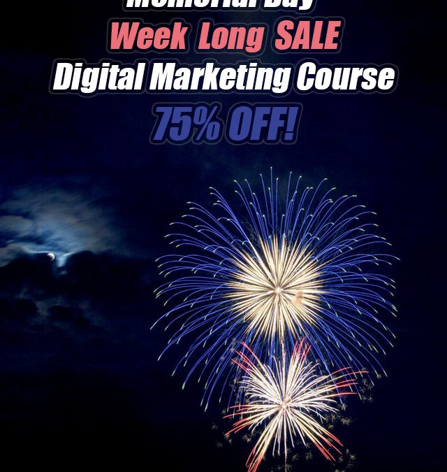 Memorial Day Week Long Sale – Digital Marketing Course 75% Off!