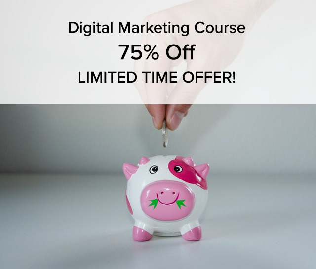 Digital Marketing Course 75% Off – LIMITED TIME OFFER