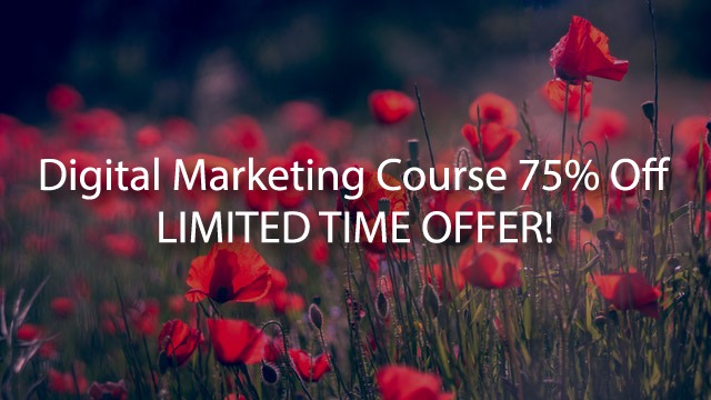 Digital Marketing Course 75% Off! LIMITED TIME OFFER